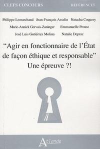 """Philippe Lemarchand et Jean-François Asselin - """"Agir en fonctionnaire de l'Etat de façon éthique et responsable"""" Une épreuve ?!."""