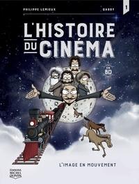 Philippe Lemieux et  Garry - L'histoire du cinéma en BD 1 - L'image en mouvement.