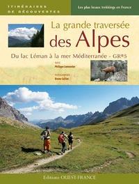 Philippe Lemonnier - La grande traversée des Alpes - Du lac Léman à la mer Méditerranée - GR5.