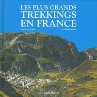 Philippe Lemonnier - Les plus grands trekkings en France.