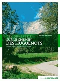 Philippe Lemonnier - Sur le chemin des Huguenots.