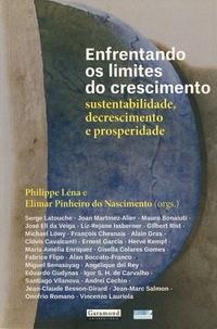 Philippe Lena - Enfrentando os limites do crescimento - Sutentabilidade, decrescimento et prosperidade.