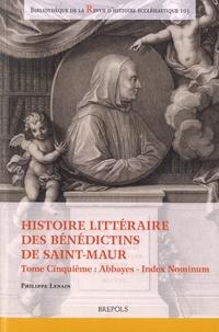 Histoire littéraire des bénédictins de Saint-Maur - Tome Cinquième : Abbayes - Index Nominum.pdf