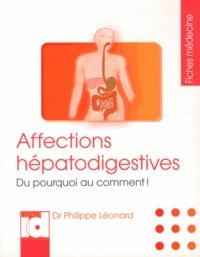 Philippe Léonard - Affections hépatodigestives - Du pourquoi au comment !.
