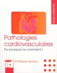 Philippe Léonard - Pathologies cardiovasculaires - Du pourquoi au comment !.