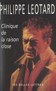 Philippe Léotard - Clinique de la raison close.