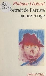 Philippe Léotard et Ange-Philippe Léotard Tomasi - Portrait de l'artiste au nez rouge.