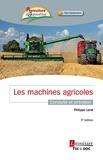 Philippe Lerat - Les machines agricoles - Conduite et entretien.