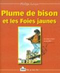 Philippe Leroyer - Plume de Bison et les Foies jaunes.