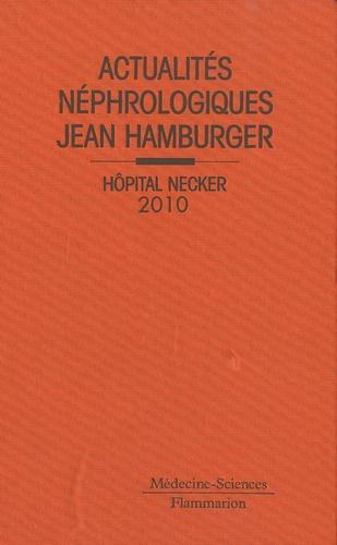 Actualités néphrologiques Jean Hamburger. Hôpital Necker édition 2006 - Philippe Lesavre,Tilman Drüeke,Christophe Legendre,Patrick Niaudet