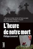 Philippe Lescarret - L'heure de notre mort.