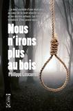 Philippe Lescarret - Nous n'irons plus au bois.