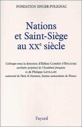 Nations et Saint-Siège au XXème siècle. Actes du colloque de la Fondation Singer-Polignac