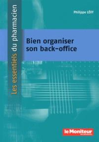 Philippe Lévy - Bien organiser son back-office.