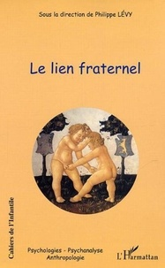 Philippe Lévy - Cahiers de l'Infantile N° 2 : Le lien fraternel.