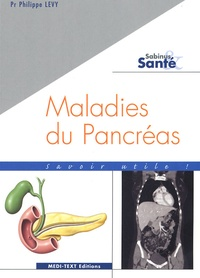 Philippe Lévy - Maladies du Pancréas.