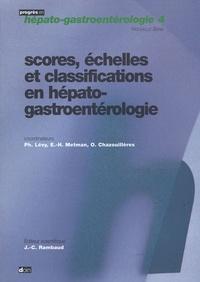 Philippe Lévy et Etienne-Henry Metman - Scores, échelles et classifications en hépato-gastroentérologie.