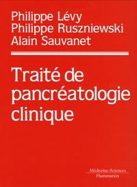 Philippe Lévy et Philippe Ruszniewski - Traité de pancréatologie clinique.