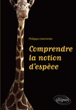 Philippe Lherminier - Comprendre la notion d'espèce.