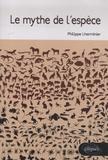 Philippe Lherminier - Le mythe de l'espèce.