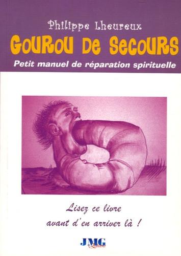 Philippe Lheureux - Gourou de secours.