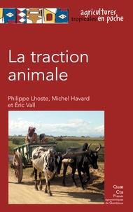 Philippe Lhoste et Michel Havard - La traction animale.