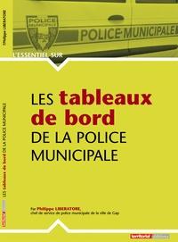 Philippe Liberatore - Les tableaux de bord de la police municipale.