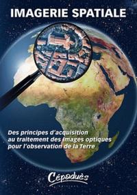 Imagerie spatiale - Des principes dacquisition au traitement des images optiques pour lobservation de la Terre.pdf
