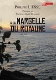 Philippe Liesse - A la margelle du Royaume.