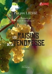 Philippe Liesse - Les raisins de la tendresse.