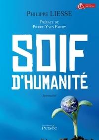 Philippe Liesse - Soif d'humanité.
