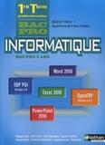 Philippe Lieury - Informatique - Bac Pro gestion-administration 1e/Tle.