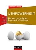 Philippe Liger et Gaëlle Rohou - L'empowerment - Donner aux salariés le pouvoir d'initiative.