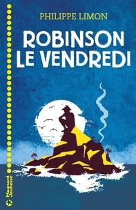Philippe Limon - Robinson le vendredi.