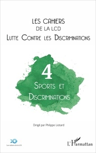 Philippe Liotard - Les cahiers de la LCD N° 4 : Sports et discriminations.