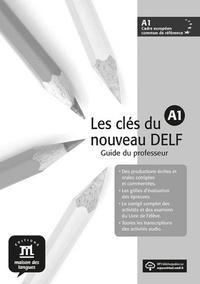 Philippe Liria et Jean-Paul Sigé - Clefs du nouveau DELF A1 - Guide du professeur. 1 CD audio