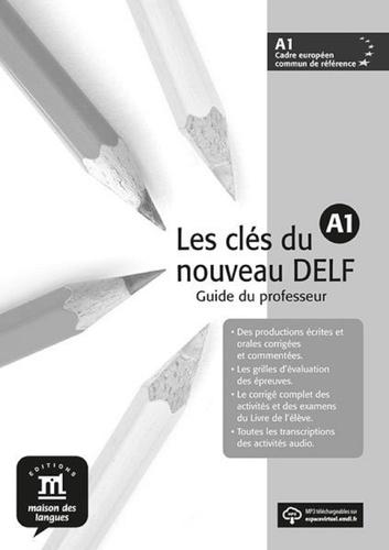 Clefs du nouveau DELF A1. Guide du professeur avec 1 CD audio - Philippe Liria,Jean-Paul Sigé