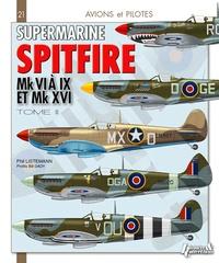 Philippe Listemann - Supermarine Spitfire - Tome 2, Mk VI à IX & Mk XVI.