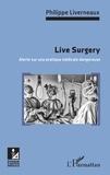 Philippe Liverneaux - Live Surgery - Alerte sur une pratique médicale dangereuse.