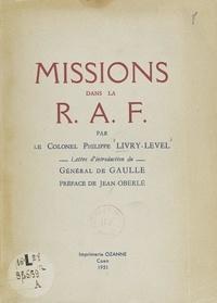 Philippe Livry-Level et Charles De GAULLE - Missions dans la R.A.F..