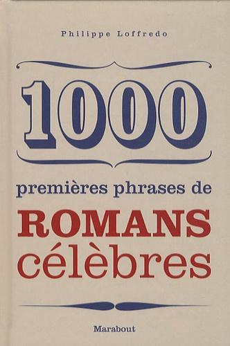 Philippe Loffredo - 1000 premières phrases de romans célèbres.