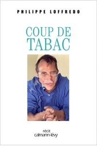 Philippe Loffredo - Coup de tabac.