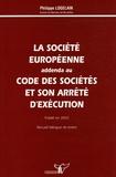 Philippe Logelain - La société européenne - Addenda au code des sociétés et son arrêté d'exécution, recueil bilingue français-flamand.
