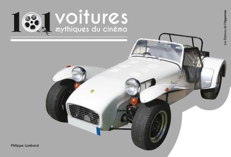 Philippe Lombard - 101 voitures mythiques du cinéma.
