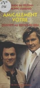 Philippe Lombard - Amicalement vôtre : L'Oisiveté au service du bien.
