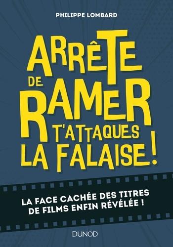 Arrête De Ramer T'attaques La Falaise