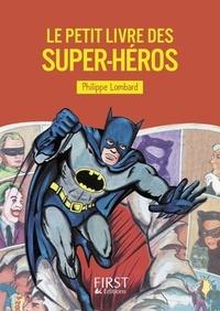 Philippe Lombard - Le petit livre des super-héros.