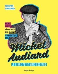 Philippe Lombard - Michel Audiard - Le livre petit mais costaud.