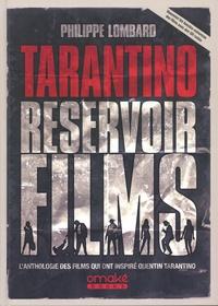 Philippe Lombard - Tarantino Réservoir films - L'anthologie des films qui ont inspiré Quentin Tarantino.