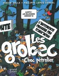 Philippe Lopes-Curval et Pierre Tolla - Les Grobec - Choc pétrolier.